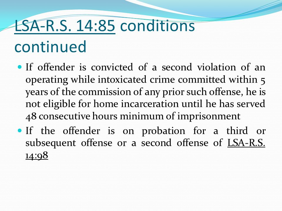 LSA-R.S. 14:85 conditions continued