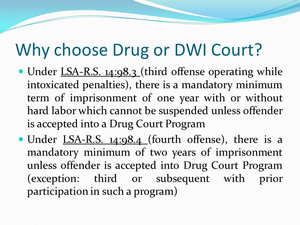 Why choose Drug or DWI Court