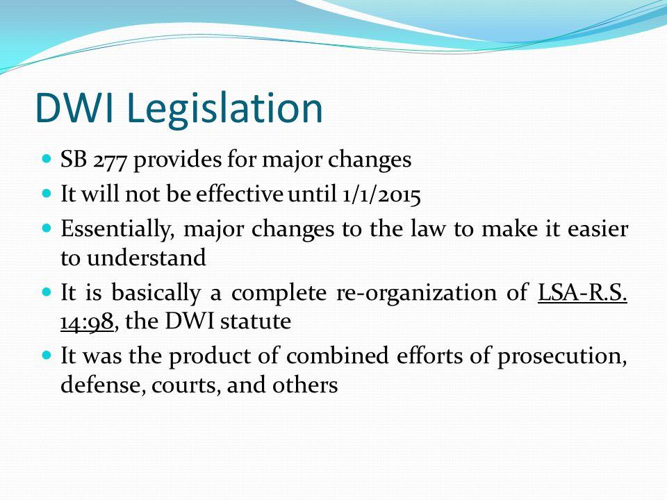 DWI Legislation SB 277 provides for major changes