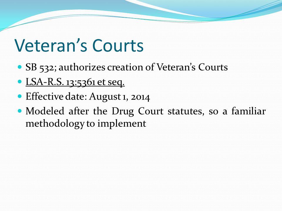 Veteran's Courts SB 532; authorizes creation of Veteran's Courts