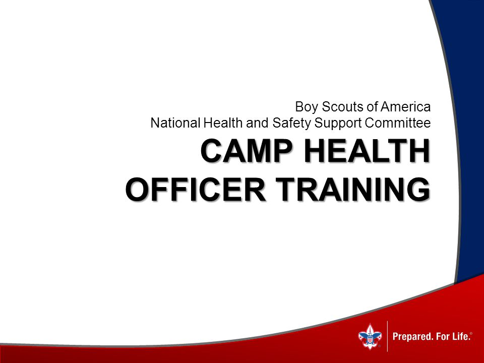 Boy Scouts of America National Health and Safety Support Committee CAMP HEALTH