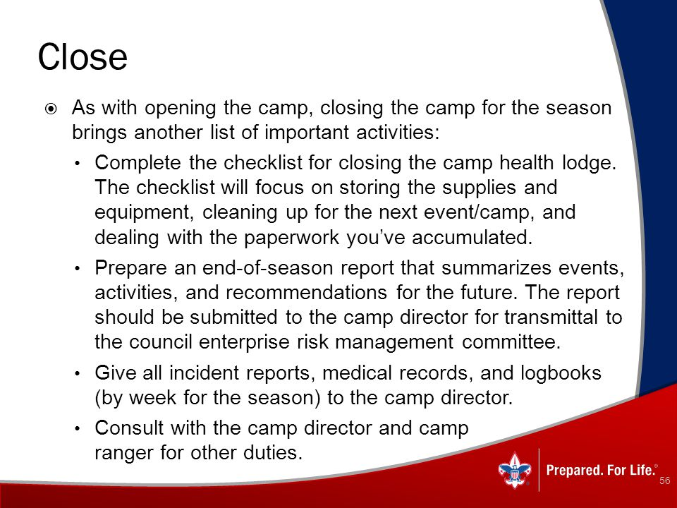 Close As with opening the camp, closing the camp for the season brings another list of important activities: