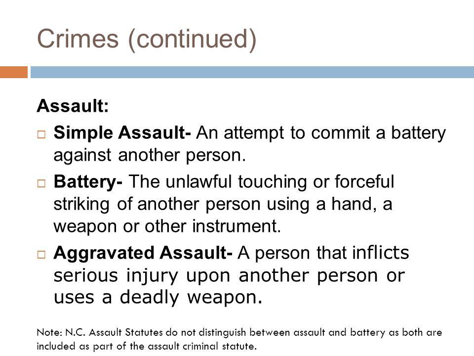 Crimes (continued) Assault: