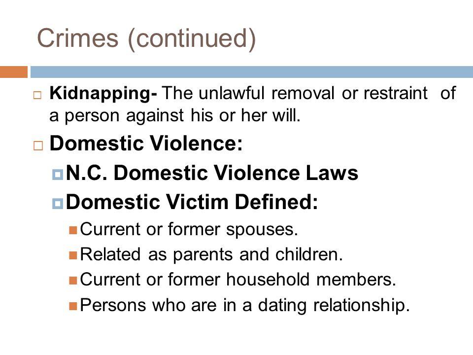 Crimes (continued) Domestic Violence: N.C. Domestic Violence Laws