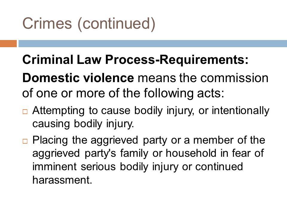 Crimes (continued) Criminal Law Process-Requirements: