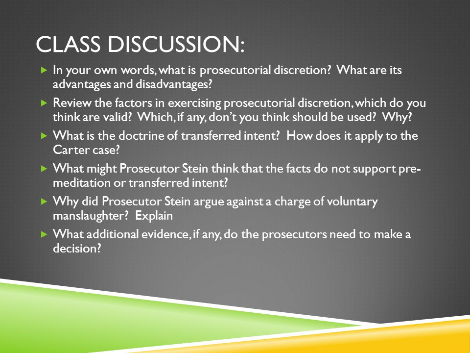 Class Discussion: In your own words, what is prosecutorial discretion What are its advantages and disadvantages