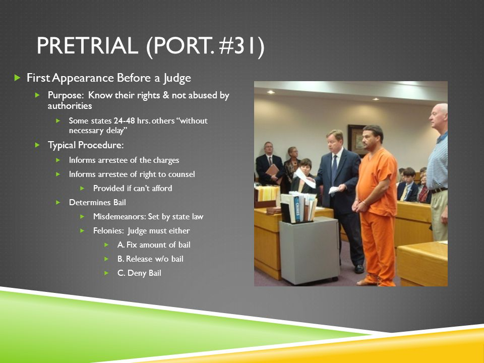 Pretrial (Port. #31) First Appearance Before a Judge