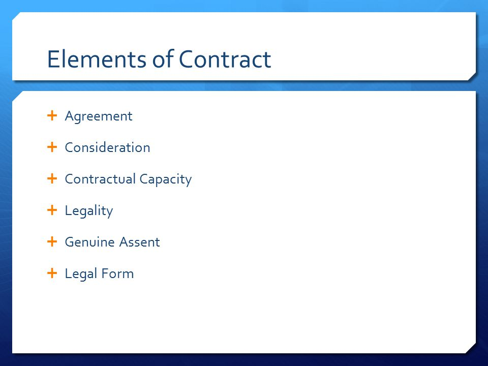 Elements of Contract Agreement Consideration Contractual Capacity