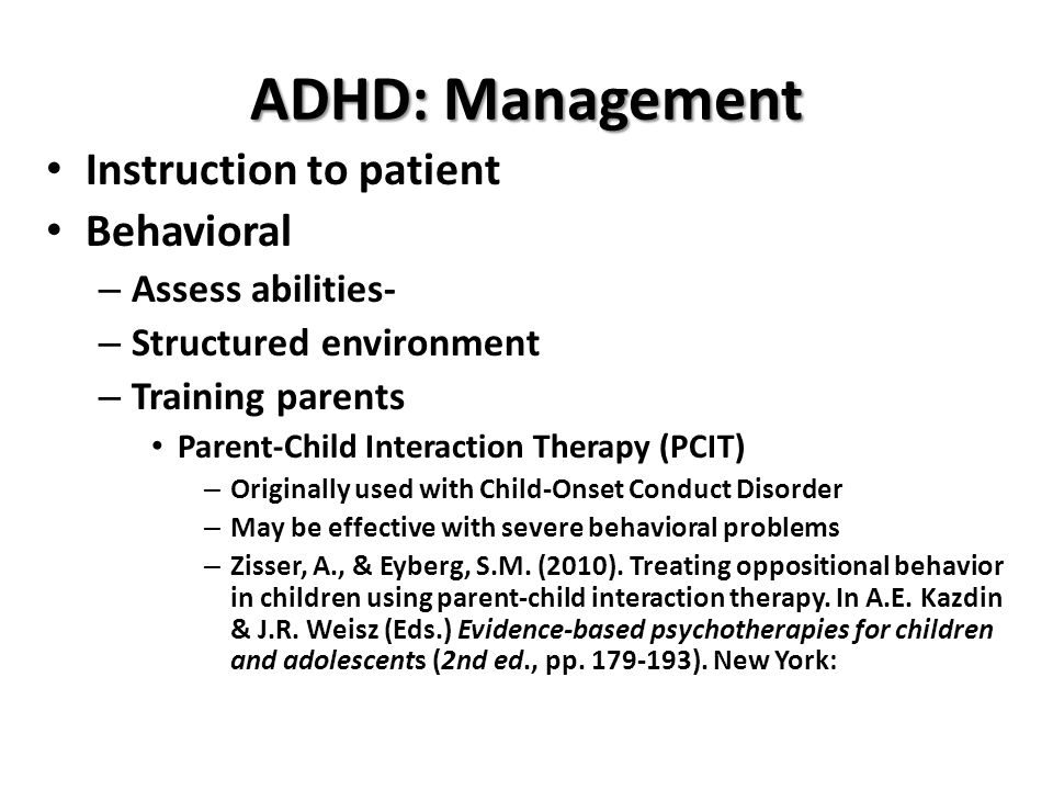 ADHD: Management Instruction to patient Behavioral Assess abilities-
