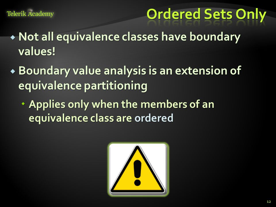 Ordered Sets Only Not all equivalence classes have boundary values!