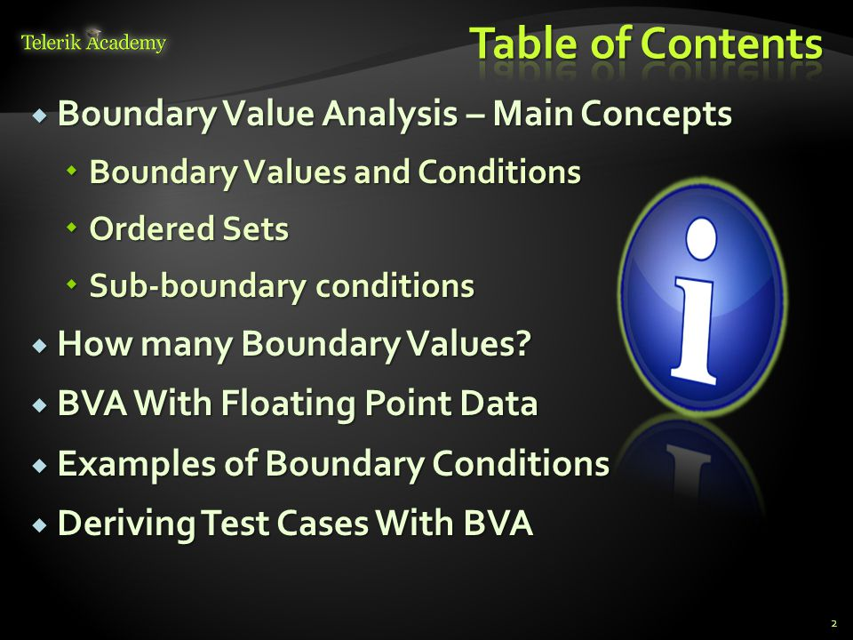 Table of Contents Boundary Value Analysis – Main Concepts