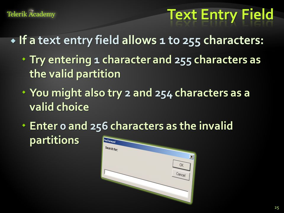 Text Entry Field If a text entry field allows 1 to 255 characters: