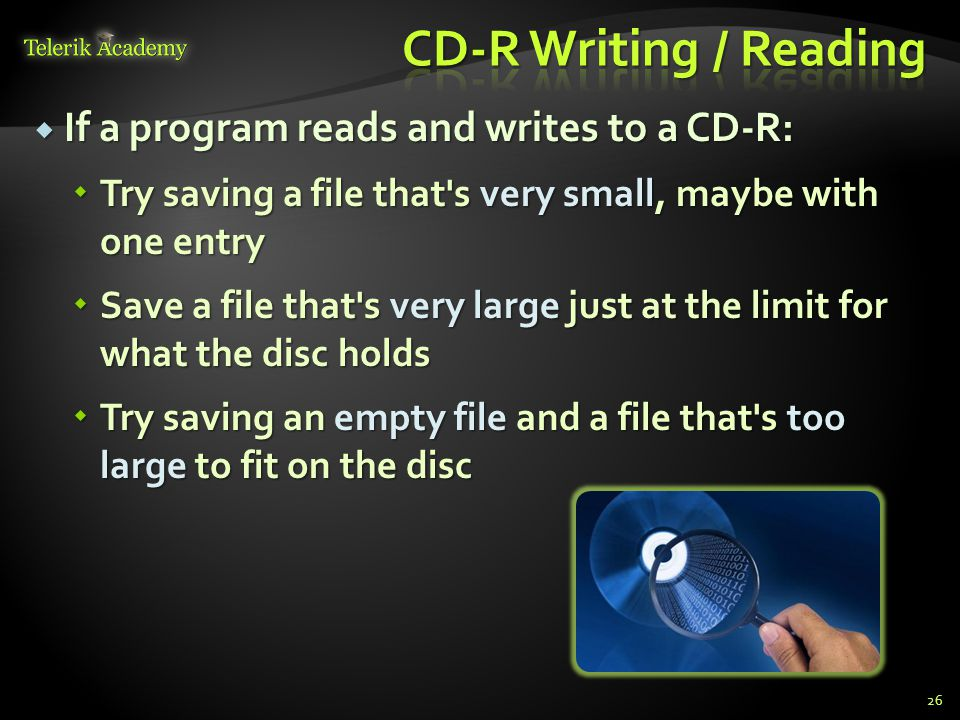 CD-R Writing / Reading If a program reads and writes to a CD-R: