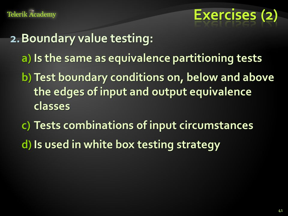 Exercises (2) Boundary value testing: