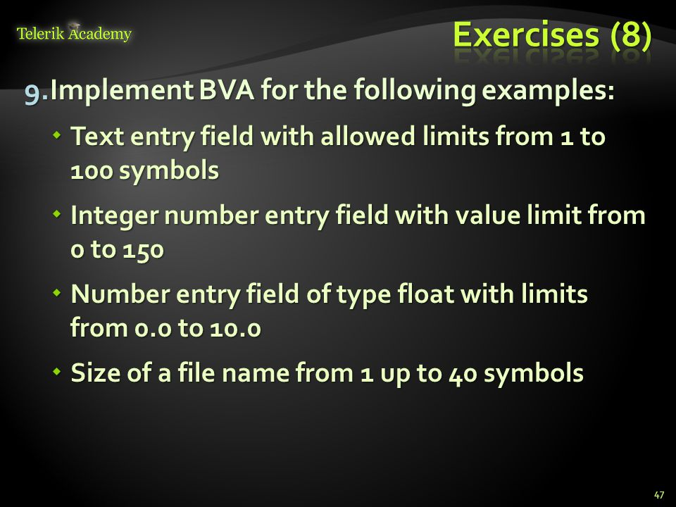 Exercises (8) Implement BVA for the following examples: