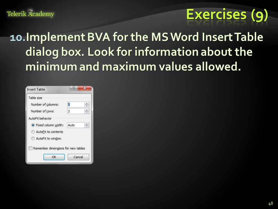 Exercises (9) Implement BVA for the MS Word Insert Table dialog box.