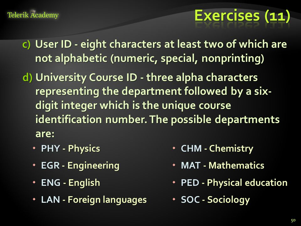 Exercises (11) User ID - eight characters at least two of which are not alphabetic (numeric, special, nonprinting)