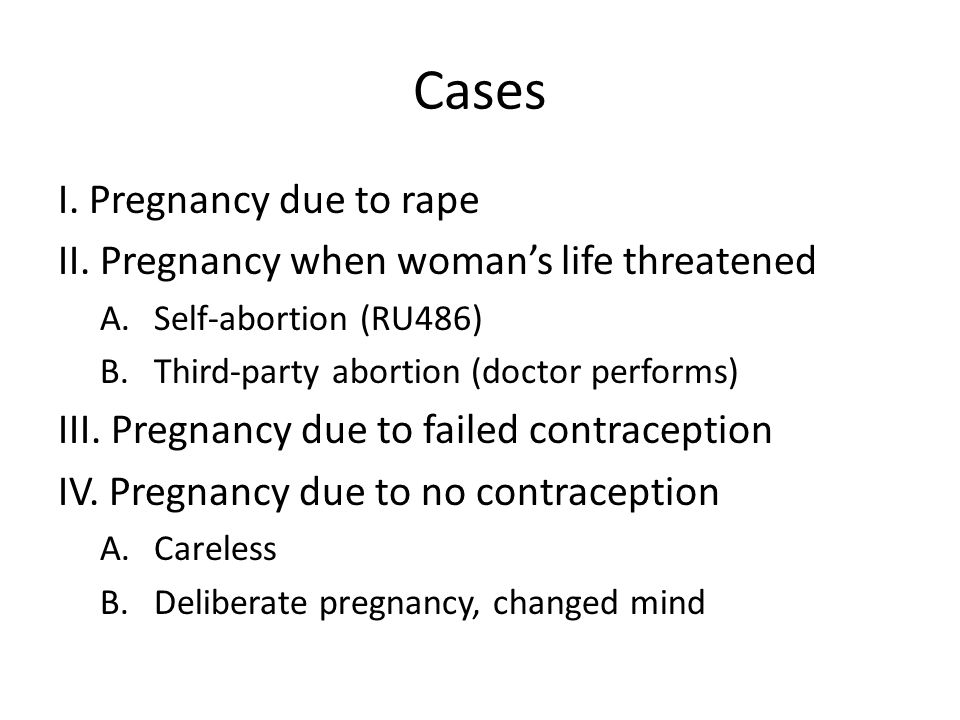 Cases I. Pregnancy due to rape