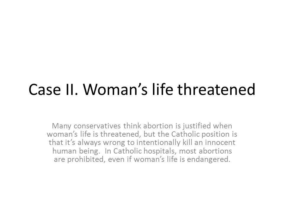 Case II. Woman's life threatened