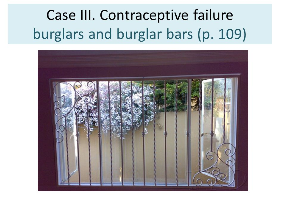 Case III. Contraceptive failure burglars and burglar bars (p. 109)