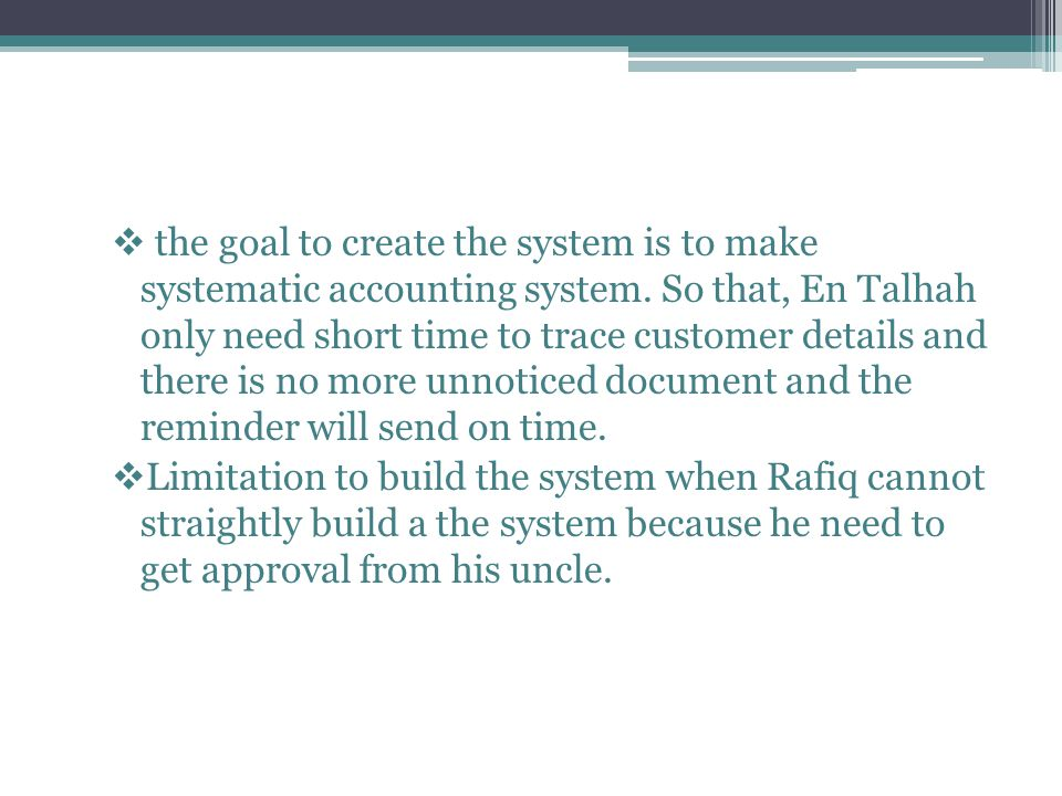 the goal to create the system is to make systematic accounting system