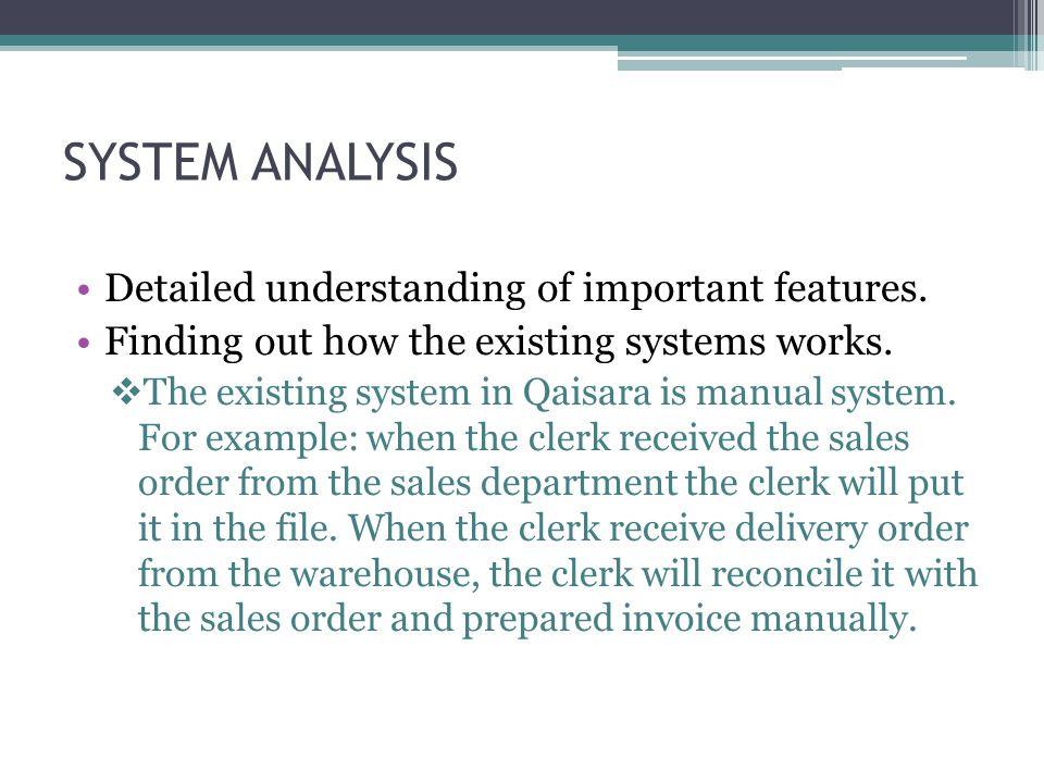 SYSTEM ANALYSIS Detailed understanding of important features.