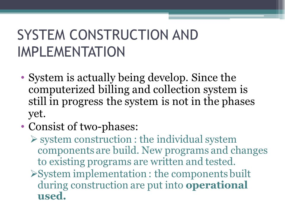 SYSTEM CONSTRUCTION AND IMPLEMENTATION