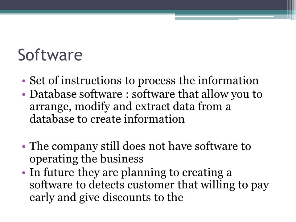 Software Set of instructions to process the information