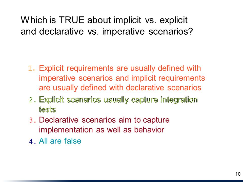 Which is TRUE about implicit vs. explicit and declarative vs