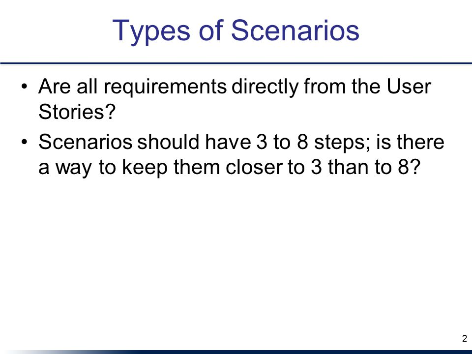 Types of Scenarios Are all requirements directly from the User Stories