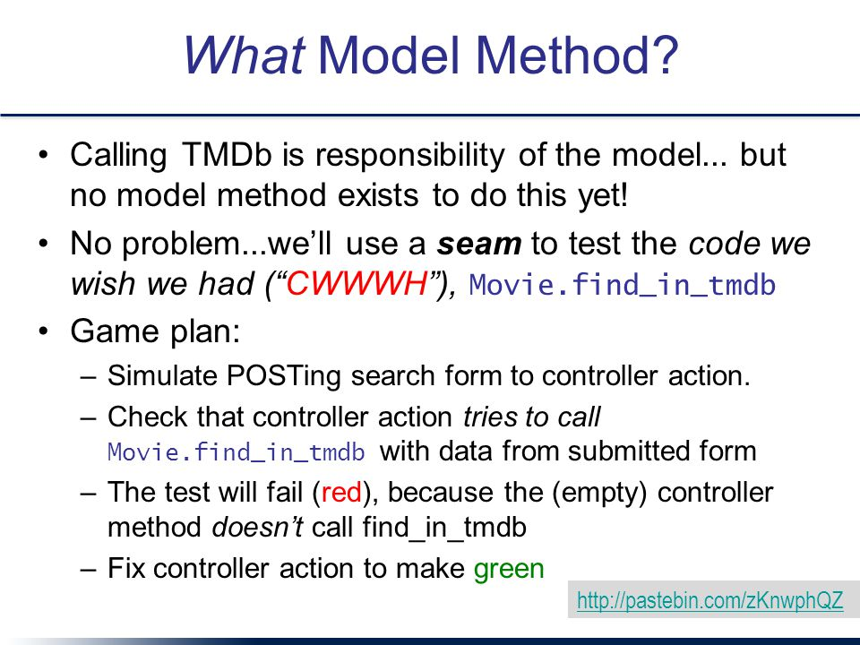 What Model Method Calling TMDb is responsibility of the model... but no model method exists to do this yet!