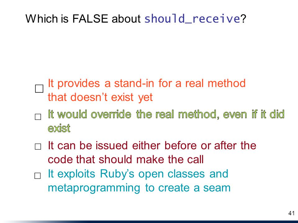 ☐ Which is FALSE about should_receive