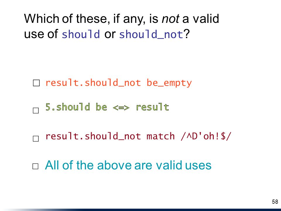 Which of these, if any, is not a valid use of should or should_not