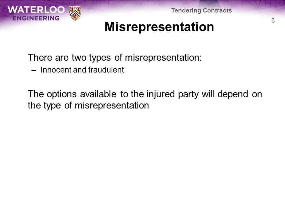 Misrepresentation There are two types of misrepresentation: