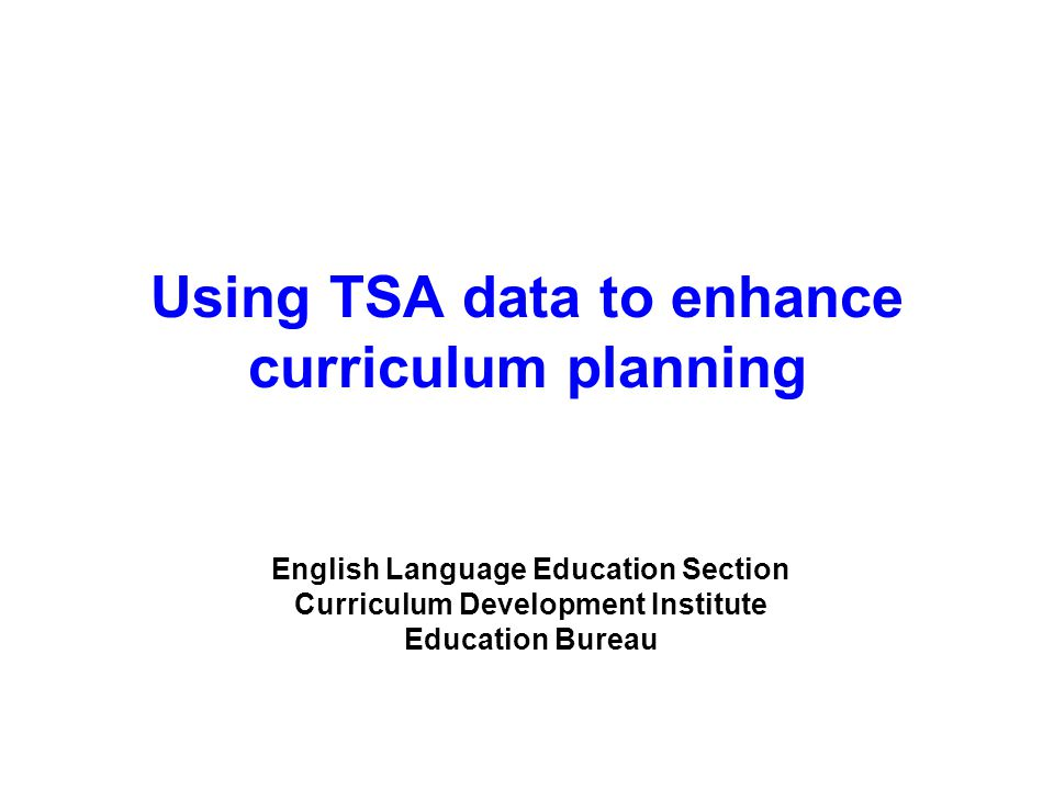 Using TSA data to enhance curriculum planning