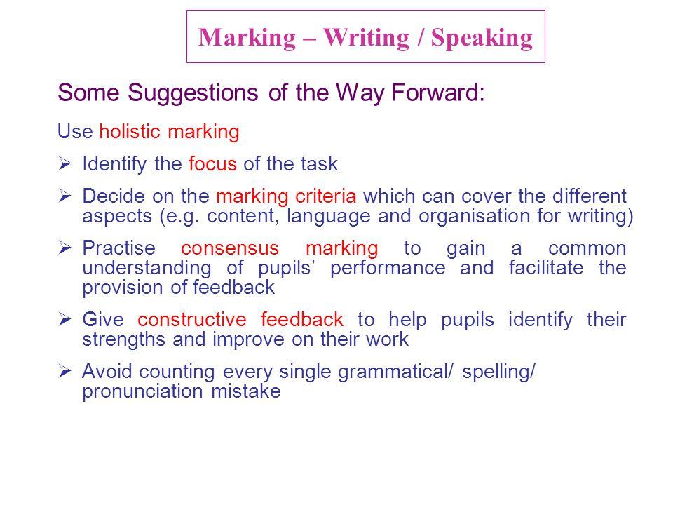 Marking – Writing / Speaking