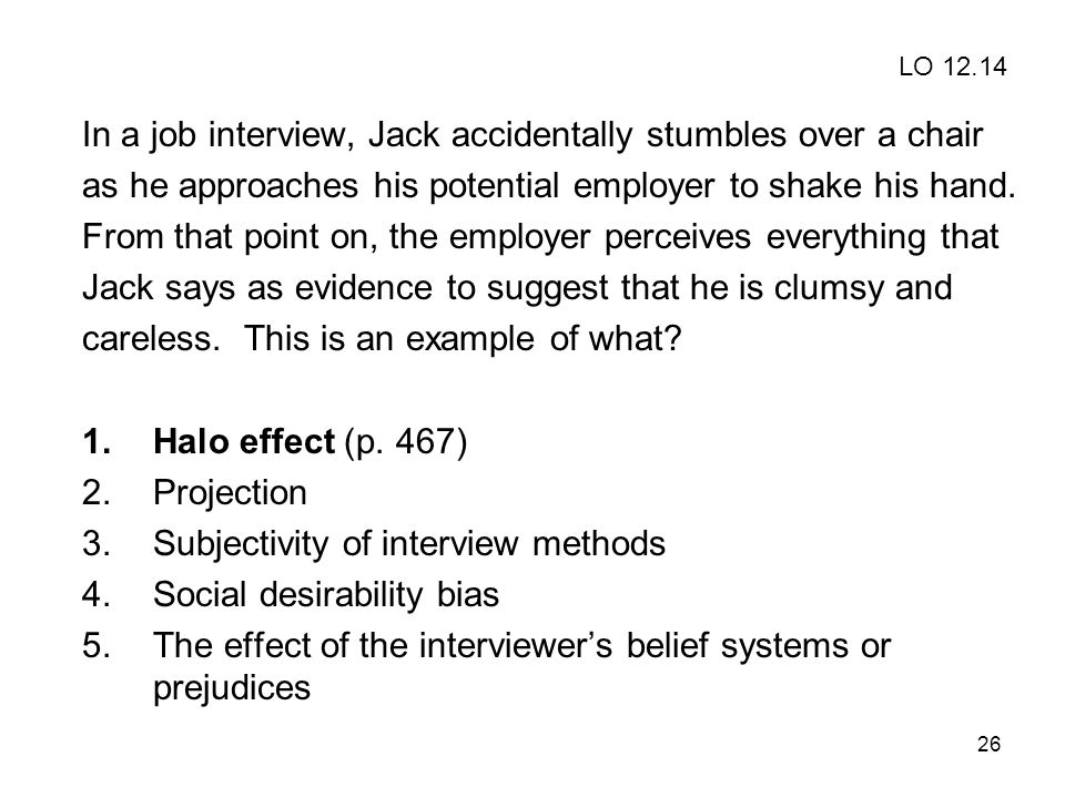 In a job interview, Jack accidentally stumbles over a chair