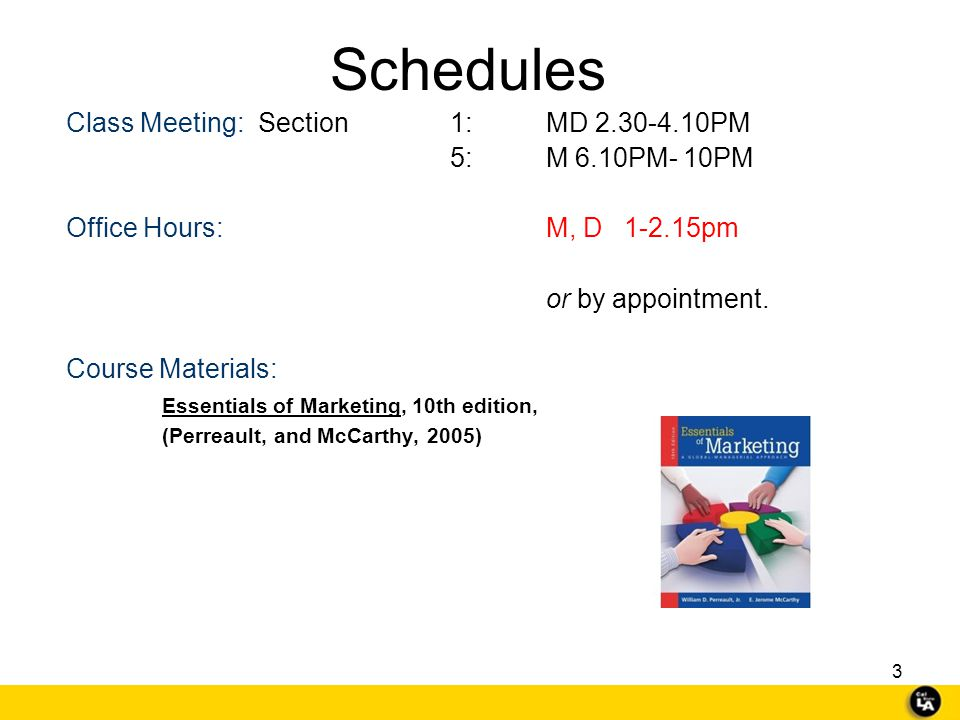 Schedules Class Meeting: Section 1: MD 2.30-4.10PM 5: M 6.10PM- 10PM