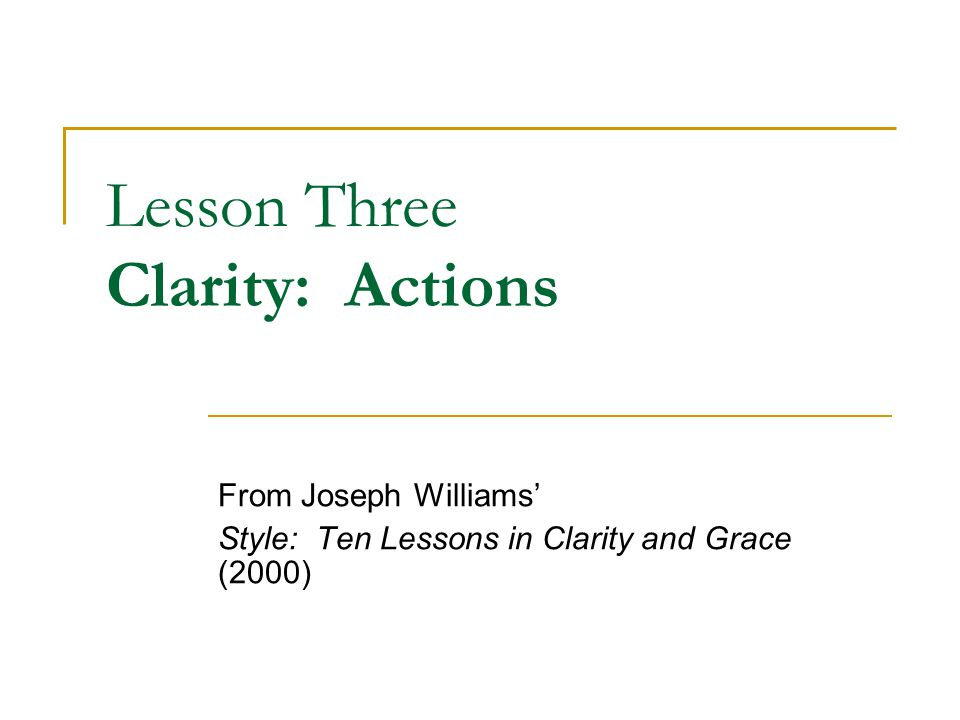 Lesson Three Clarity: Actions