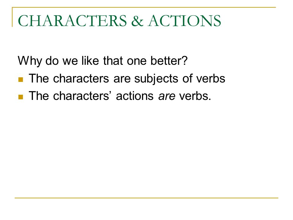 CHARACTERS & ACTIONS Why do we like that one better