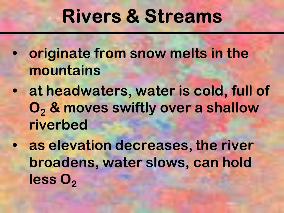 Rivers & Streams originate from snow melts in the mountains