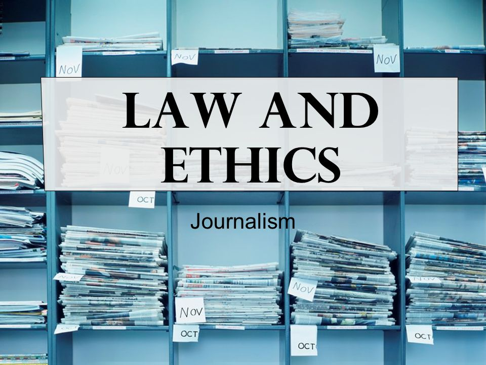 Law and Ethics Journalism