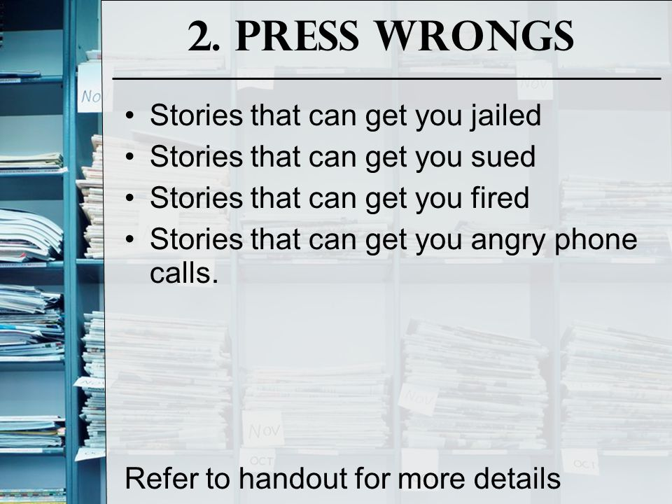 2. Press Wrongs Stories that can get you jailed