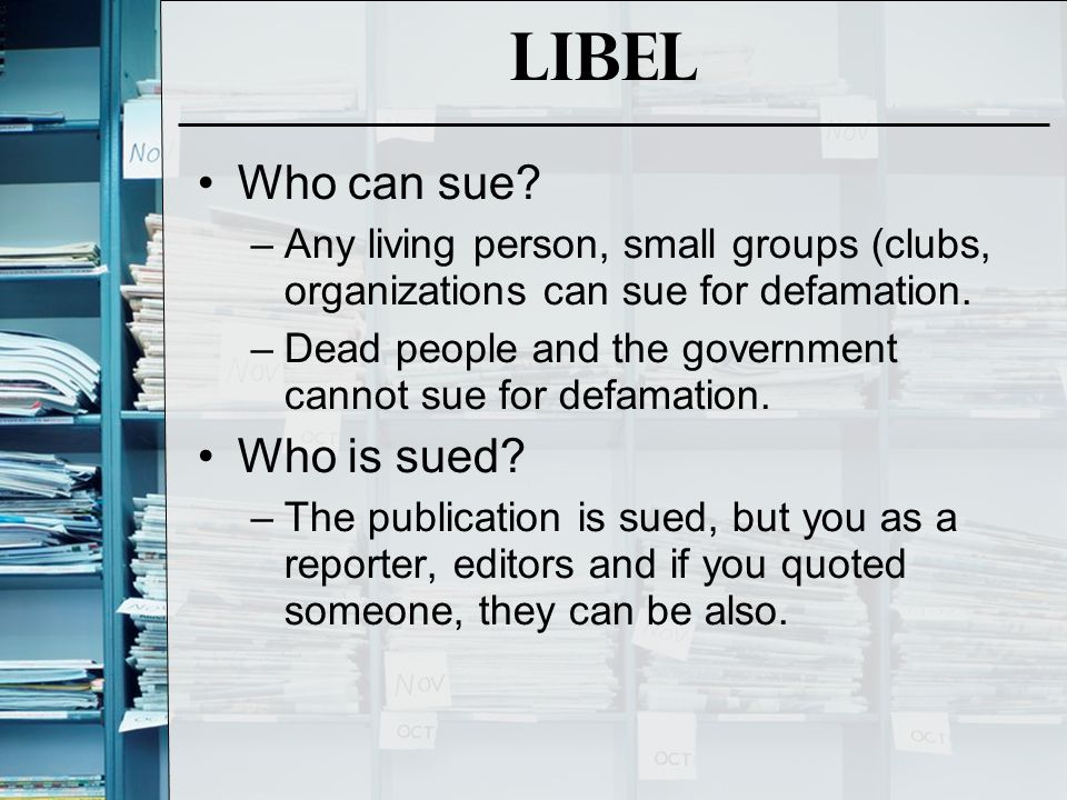Libel Who can sue Who is sued