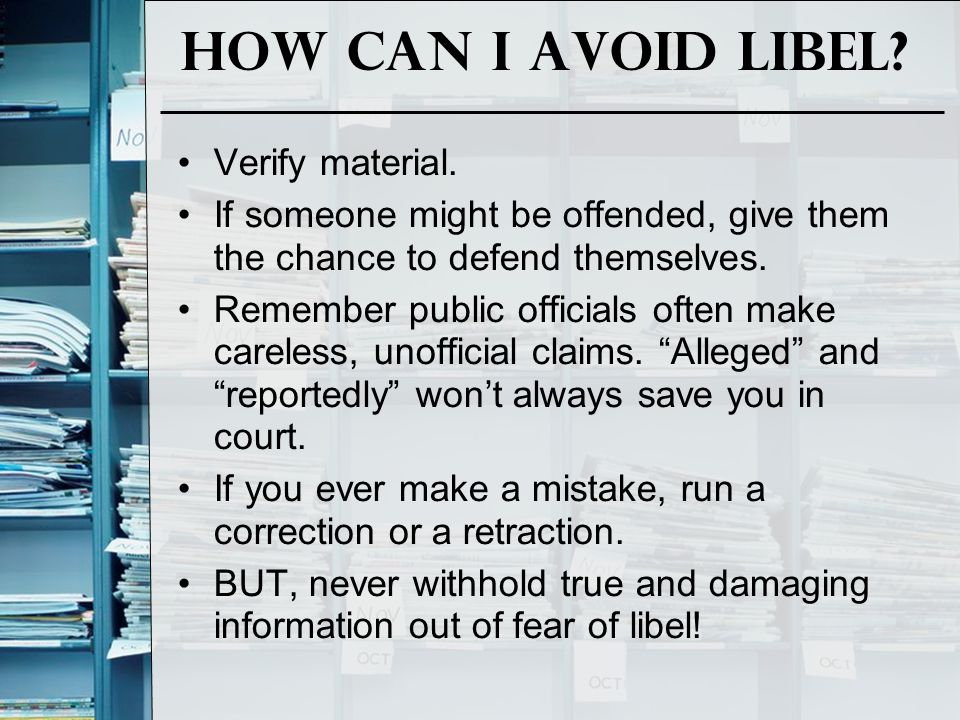 How can I avoid Libel Verify material.