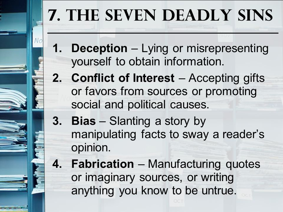 7. The Seven Deadly Sins Deception – Lying or misrepresenting yourself to obtain information.