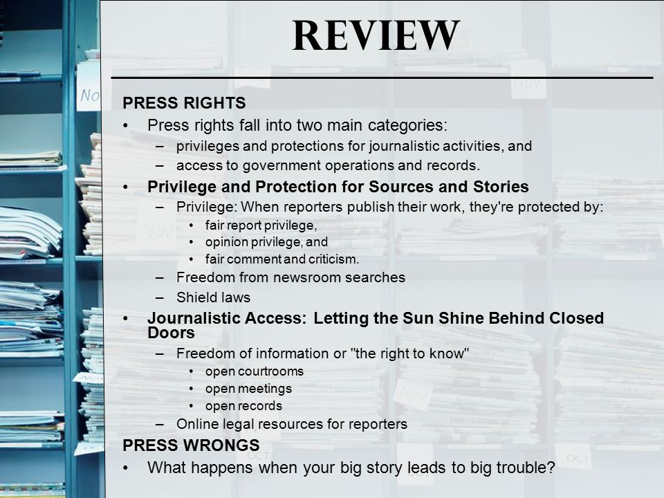 Review PRESS RIGHTS Press rights fall into two main categories:
