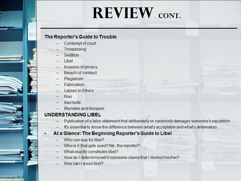 Review cont. The Reporter s Guide to Trouble UNDERSTANDING LIBEL
