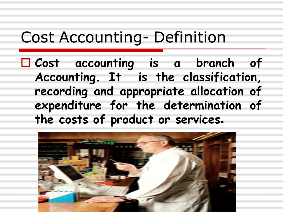 Cost Accounting- Definition