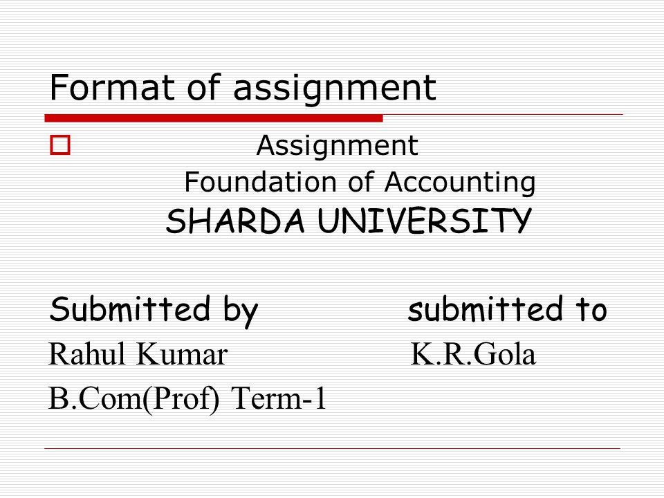 Format of assignment Submitted by submitted to Rahul Kumar K.R.Gola